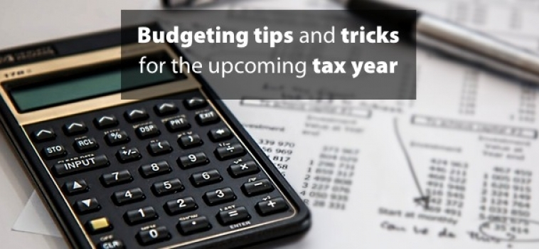 Budgeting tips and tricks for the upcoming tax year