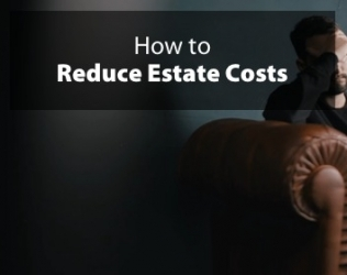 How to Reduce Estate Costs