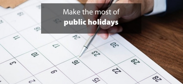 Make the most of public holidays