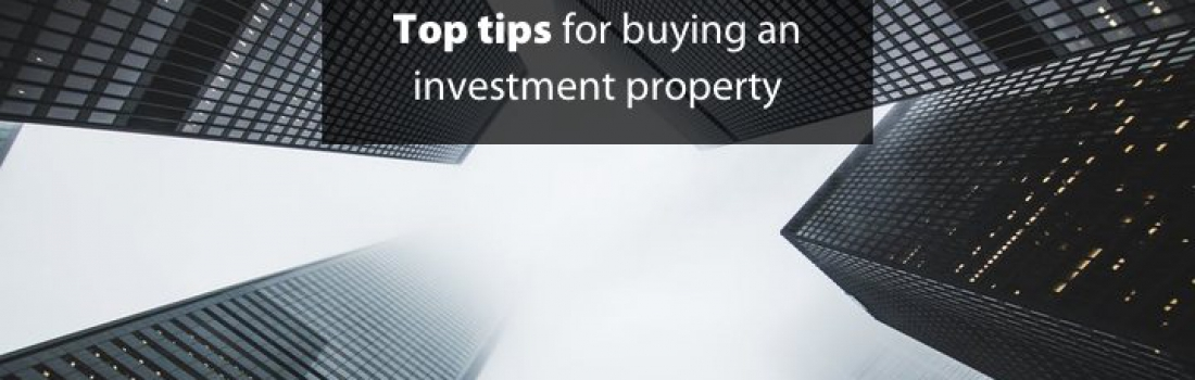 TOP TIPS FOR BUYING AN INVESTMENT PROPERTY