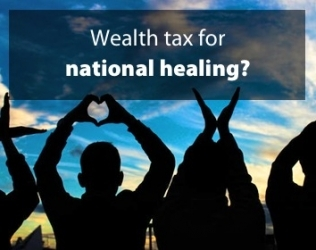 Wealth tax for national healing?